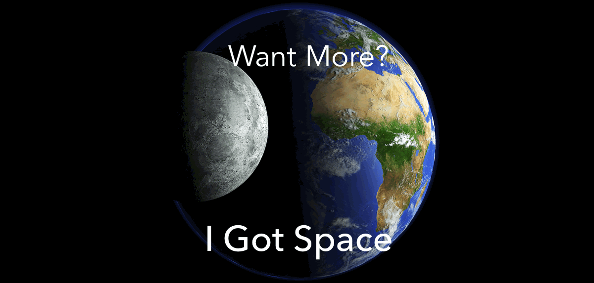 want-more-i-got-space