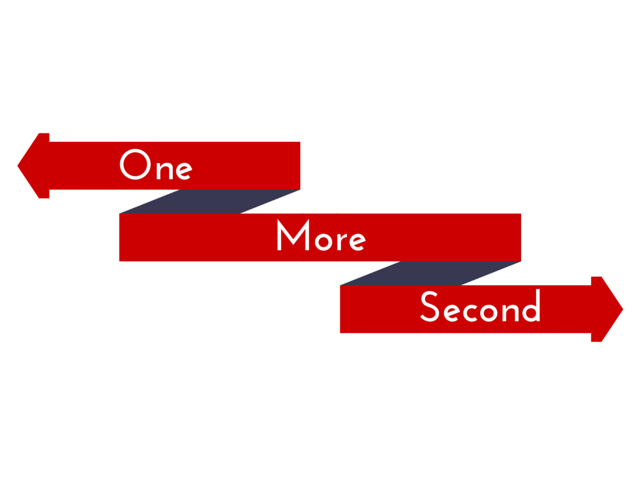 100 Ways To Live A Better Life – 77. One More Second
